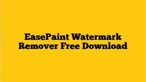 EasePaint Watermark Remover 2.0.2.1 Crack + Serial Key [Latest] Free Downoad
