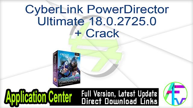 CyberLink PowerDirector Ultimate 18.0.2725.0 Crack (Latest) Free Download